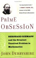 Prime Obsession : Berhhard Riemann and the Greatest Unsolved Problem in Mathematics